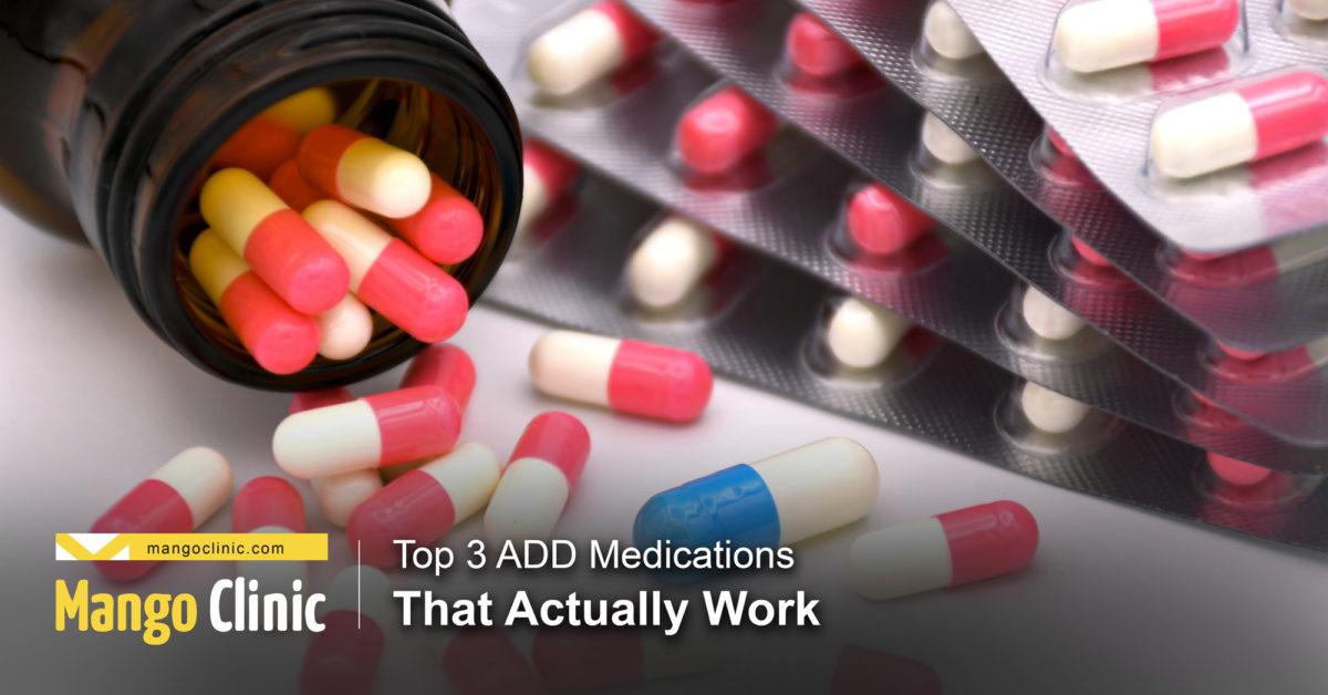 Top 3 ADD Medications