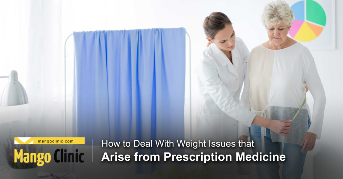How to deal with weight issues that arise from prescription medicine