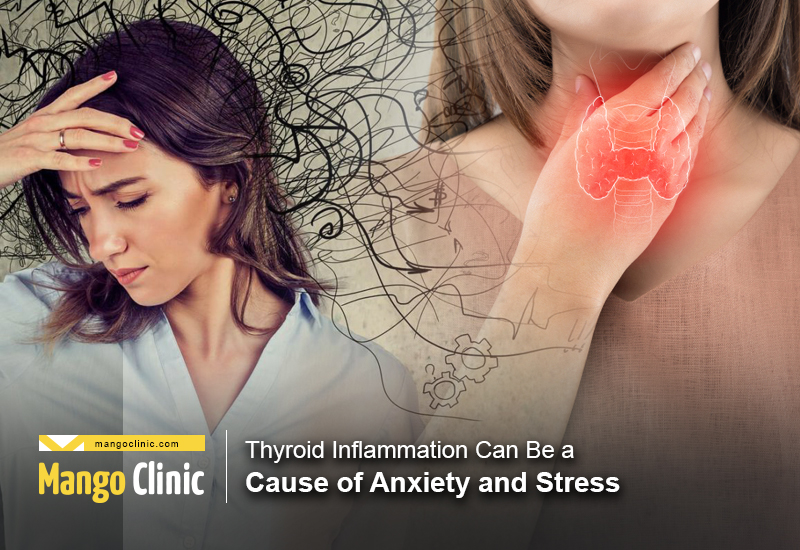 Thyroid Inflammation Cause of Anxiety And Stress
